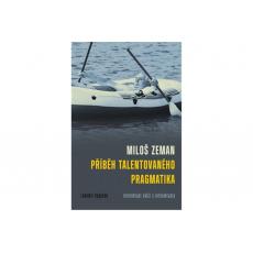Miloš Zeman - Příběh talentovaného pragmatika