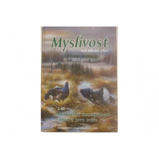Myslivost 2. díl Myslivecký management chovu a lovu zvěře