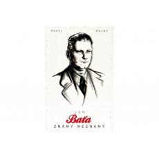 Jan Baťa - známý, neznámý