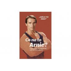 Co na to Arnie?