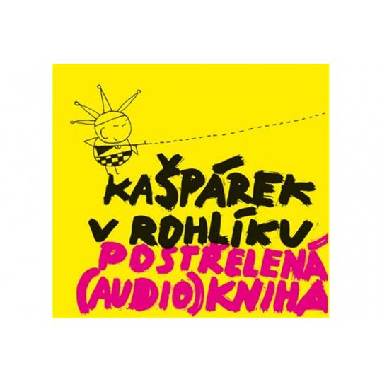 CD - Postřelená (audio)kniha Kašpárek v rohlíku